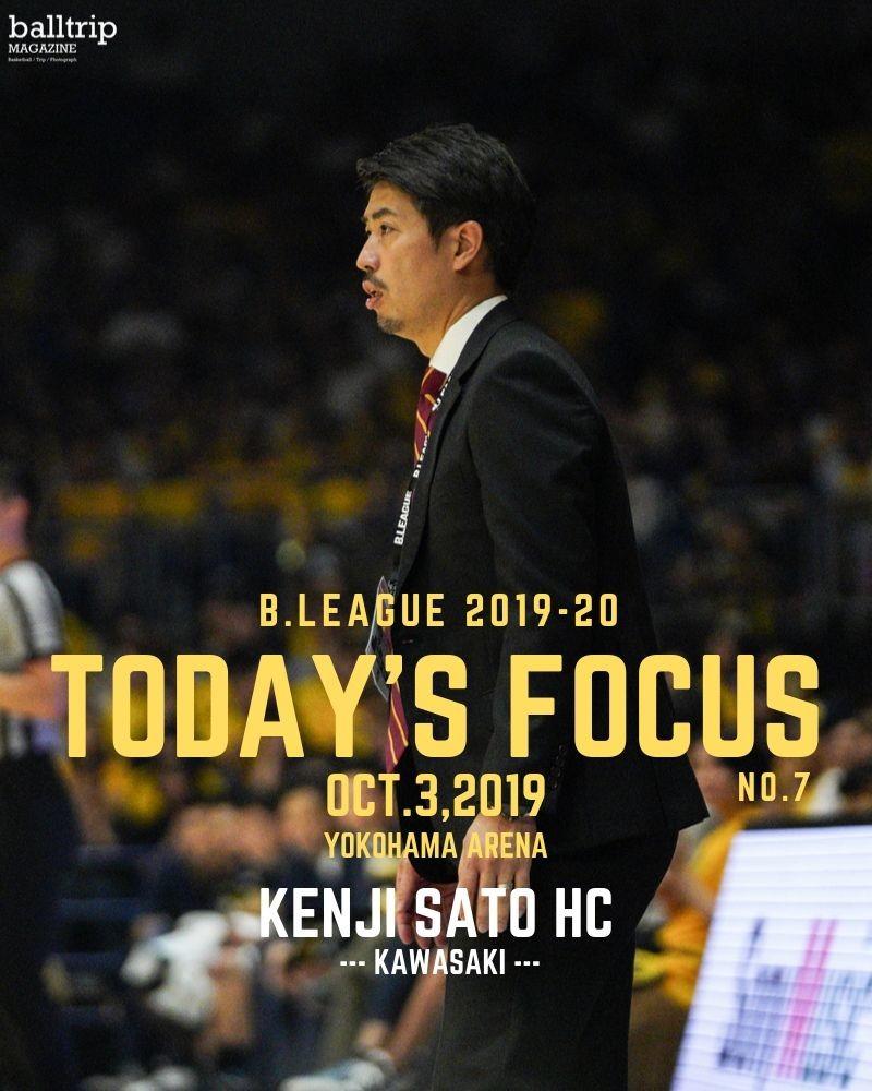 [balltrip]TODAY'S FOCUS_2019年10月3日_佐藤賢次HC_川崎